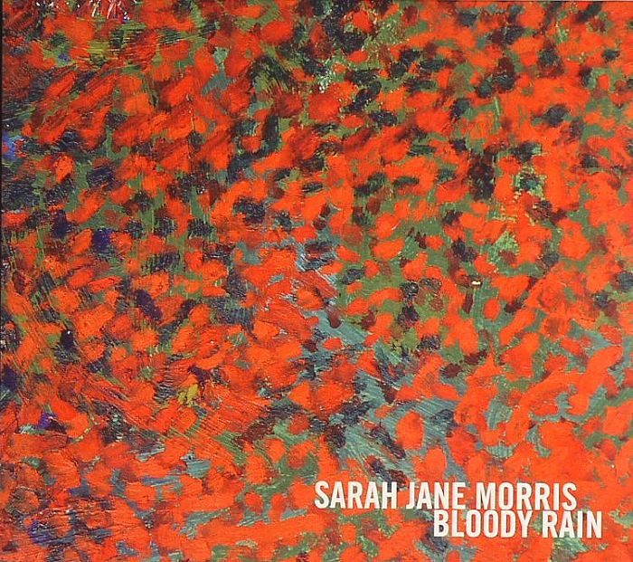 MORRIS, Sarah Jane - Bloody Rain