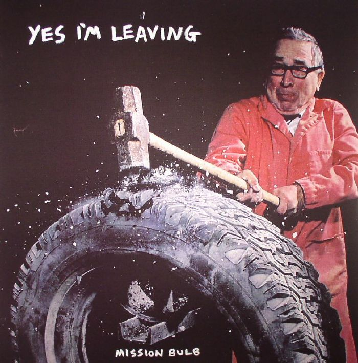 YES I'M LEAVING - Mission Bulb