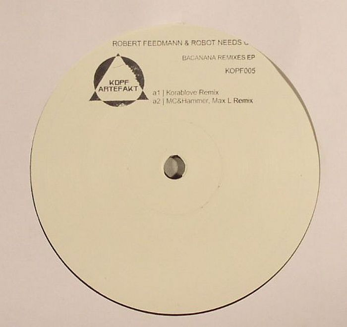 FEEDMANN, Robert/ROBOT NEEDS OIL - Bacanana Remixes EP