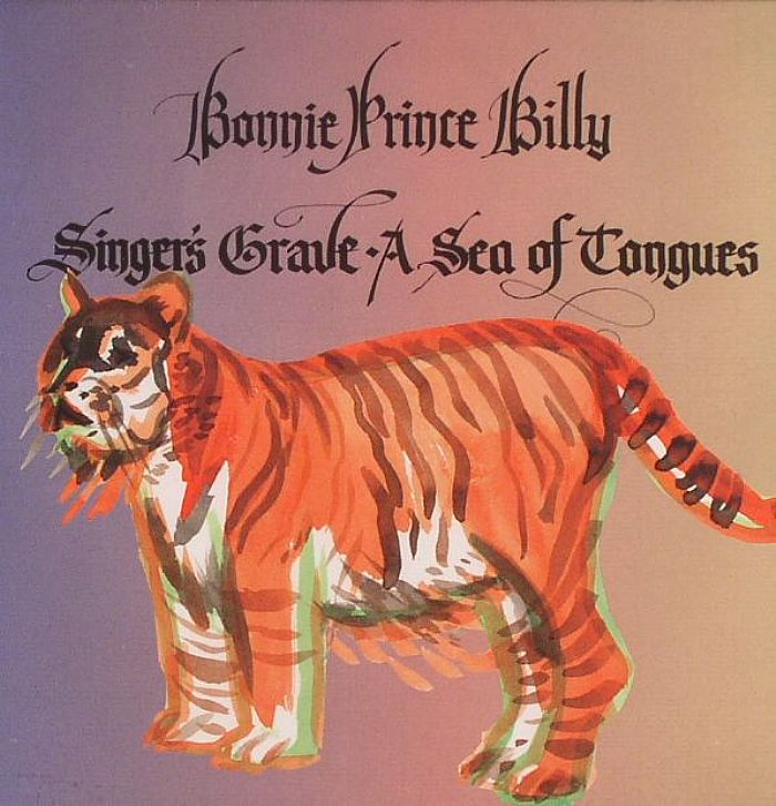 BONNIE PRINCE BILLY - Singer's Grave: A Sea Of Tongues