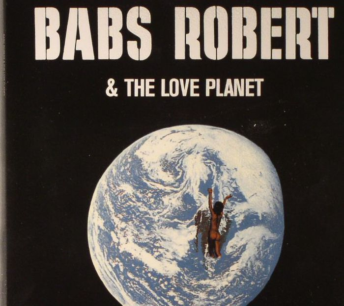 BABS ROBERT & THE LOVE PLANET - Babs Robert & The Love Planet