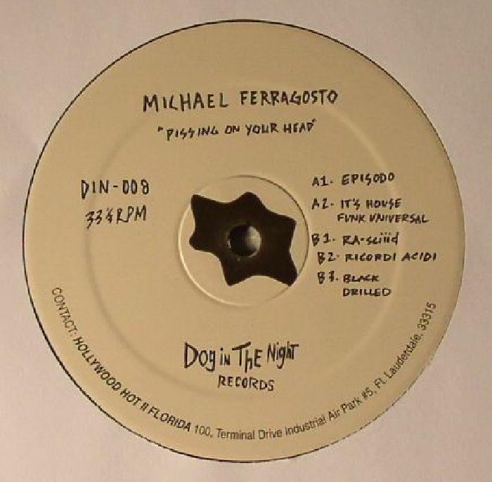 FERRAGOSTO, Michael - Pissing On Your Head