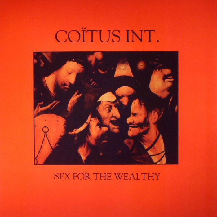 COITUS INT - Sex For The Wealthy
