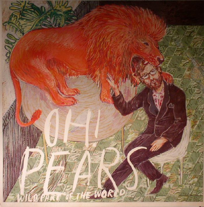 OH! PEARS - Wild Part Of The World