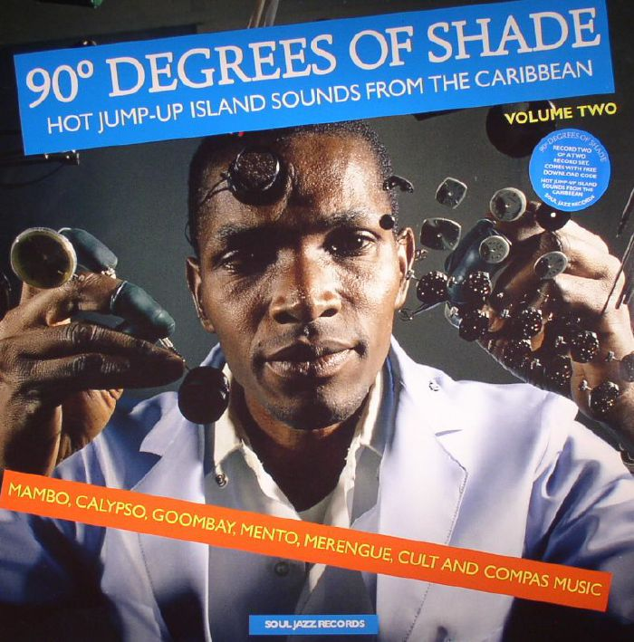 VARIOUS - 90 Degrees Of Shade: Hot Jump Up Island Sounds From The Caribbean Volume 2