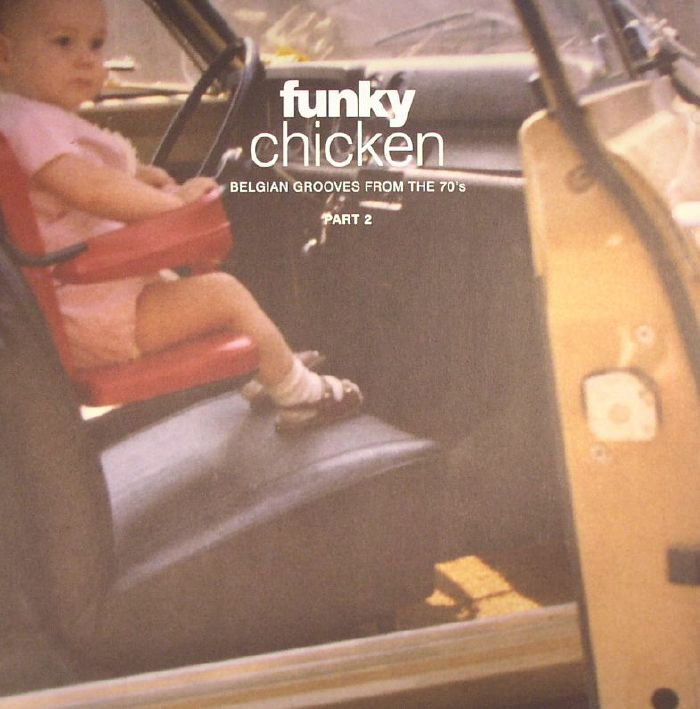 VARIOUS - Funky Chicken: Belgian Grooves From The 70s Part 2