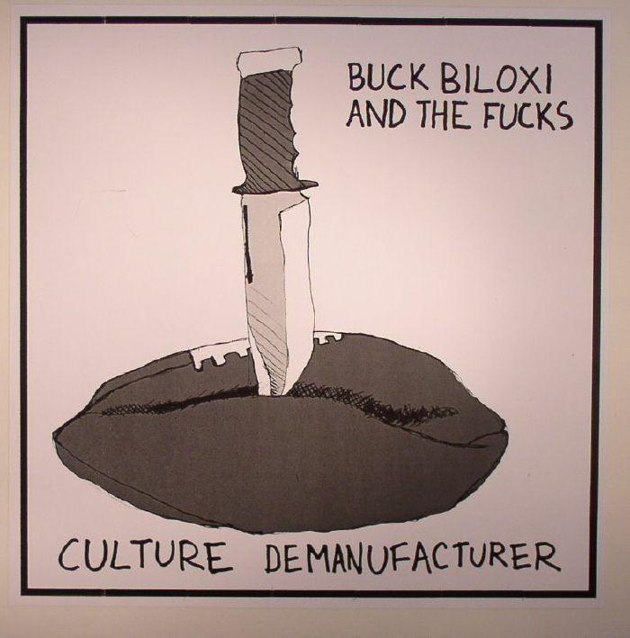 BUCK BILOXI & THE FUCKS - Culture Demanufacturer