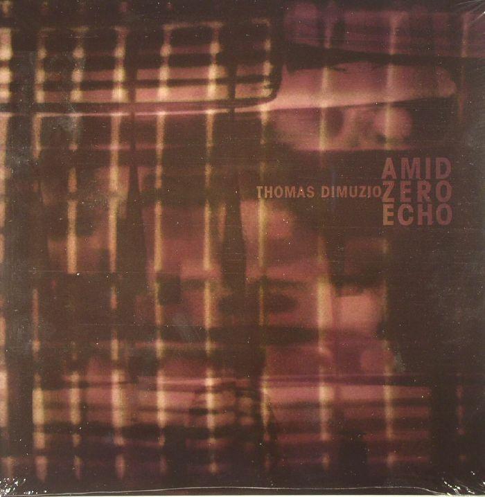 DIMUZIO, Thomas - Amid Zero Echo