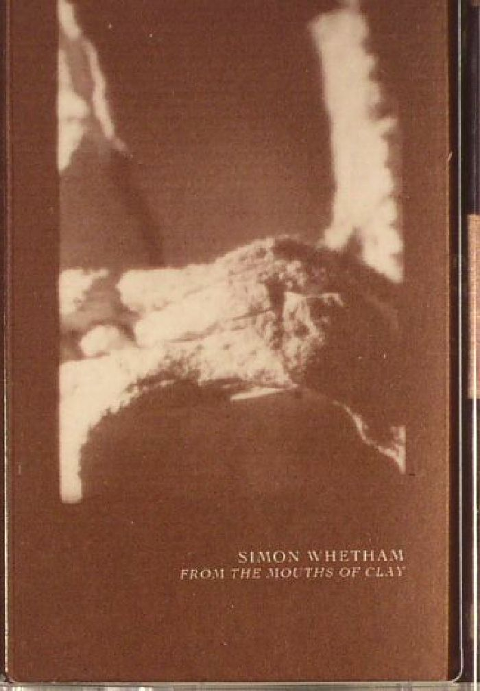 WHETHAM, Simon - From The Mouths Of Clay