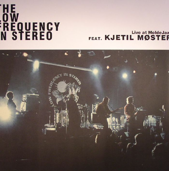 LOW FREQUENCY IN STEREO, The feat KJETIL MOSTER - Live At Moldejazz