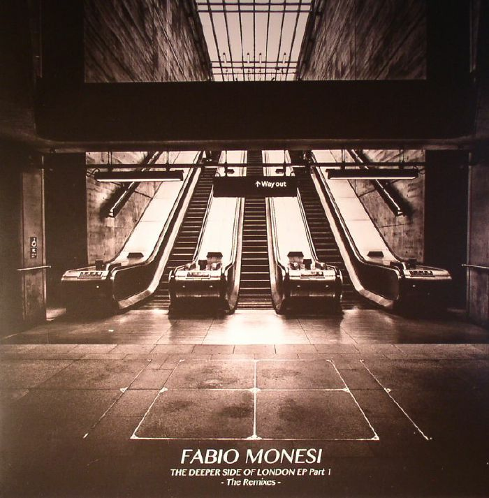 MONESI, Fabio - The Deeper Side Of London EP Part 1: The Remixes