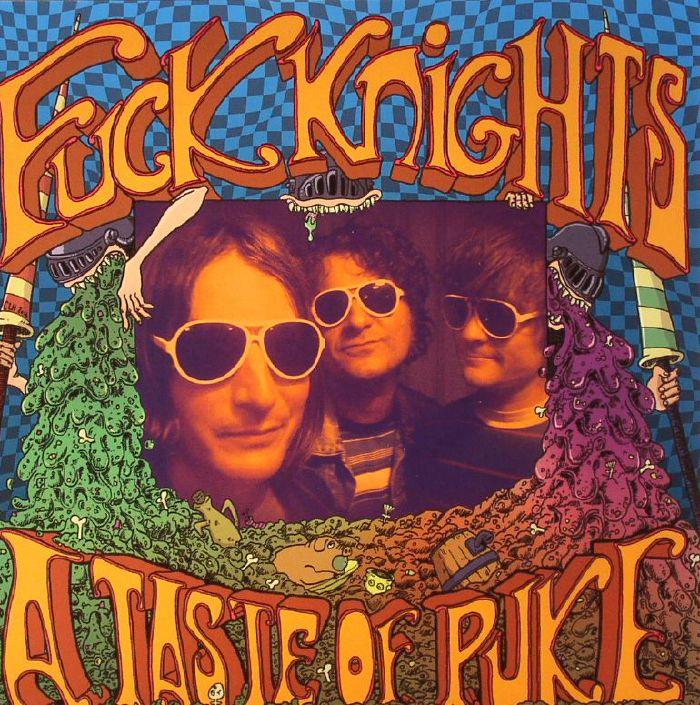 FUCK KNIGHTS - A Taste Of Puke