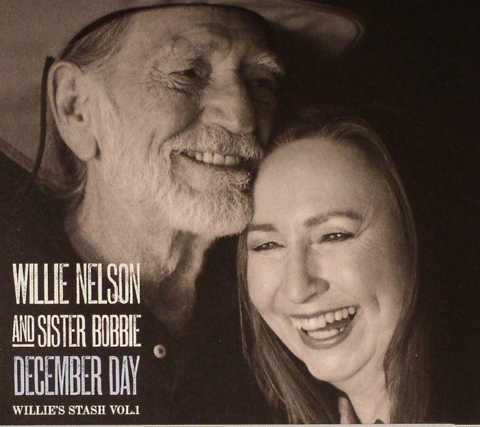 NELSON, Willie/SISTER BOBBIE - December Day: Willie's Stash Vol 1