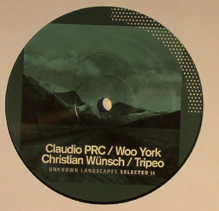 CLAUDIO PRC/WOO YORK/CHRISTIAN WUNSCH/TRIPEO - Unknown Landscapes Selected II