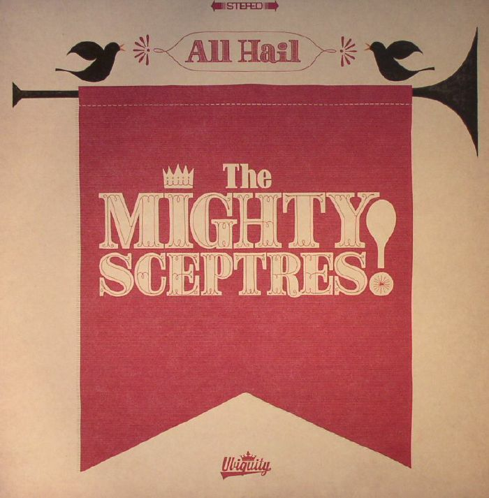 MIGHTY SCEPTRES, The - All Hail The Mighty Sceptres!