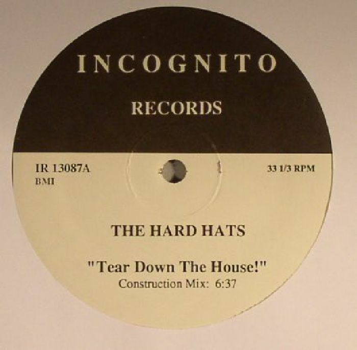 HARD HATS, The - Tear Down The House