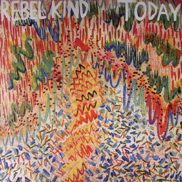 REBEL KIND - Today