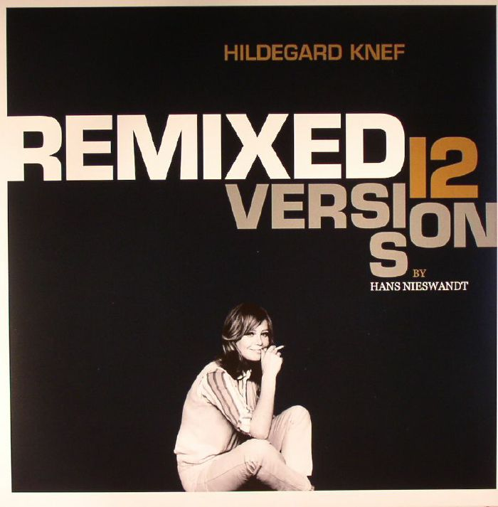 KNEF, Hildegard/HANS NIESWANDT - Remixed: 12 Versions By Hans Nieswandt