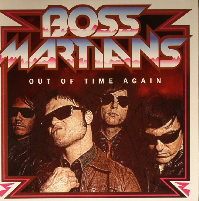 BOSS MARTIANS - Out Of Time Again