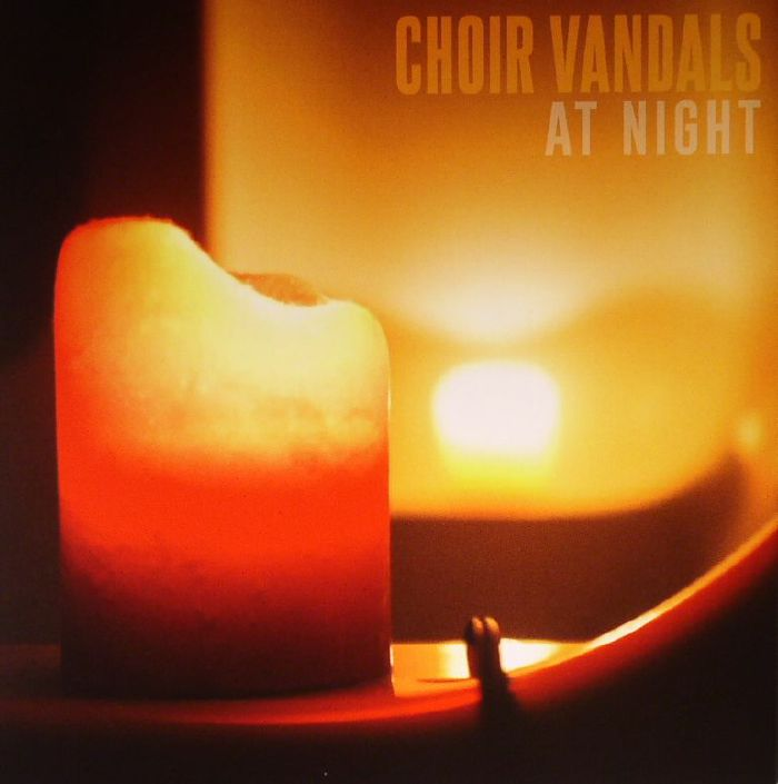 CHOIR VANDALS - At Night