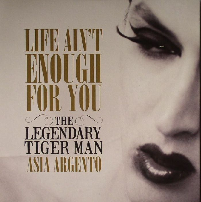 LEGENDARY TIGER MAN, The - Life Ain't Enough For You