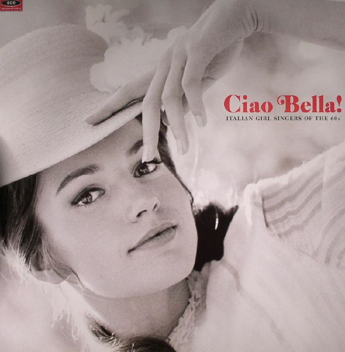 VARIOUS - Ciao Bella! Italian Girl Singers Of The 60's