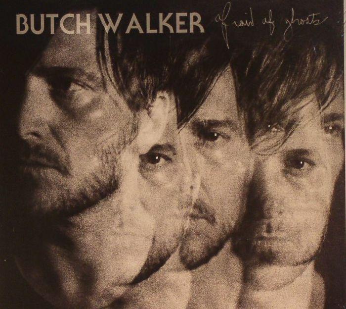 WALKER, Butch - Afraid Of Ghosts