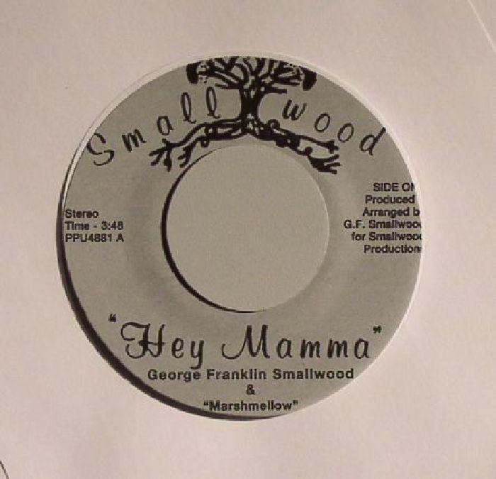 FRANKLIN SMALLWOOD, George/MARSHMELLOW - Hey Mamma