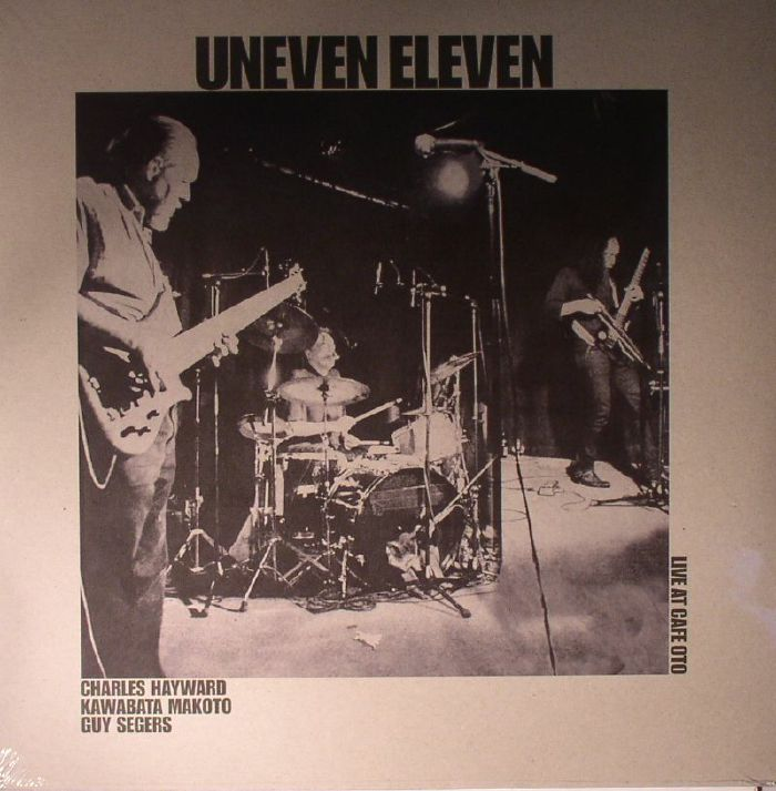 UNEVEN ELEVEN - Live At Cafe Oto