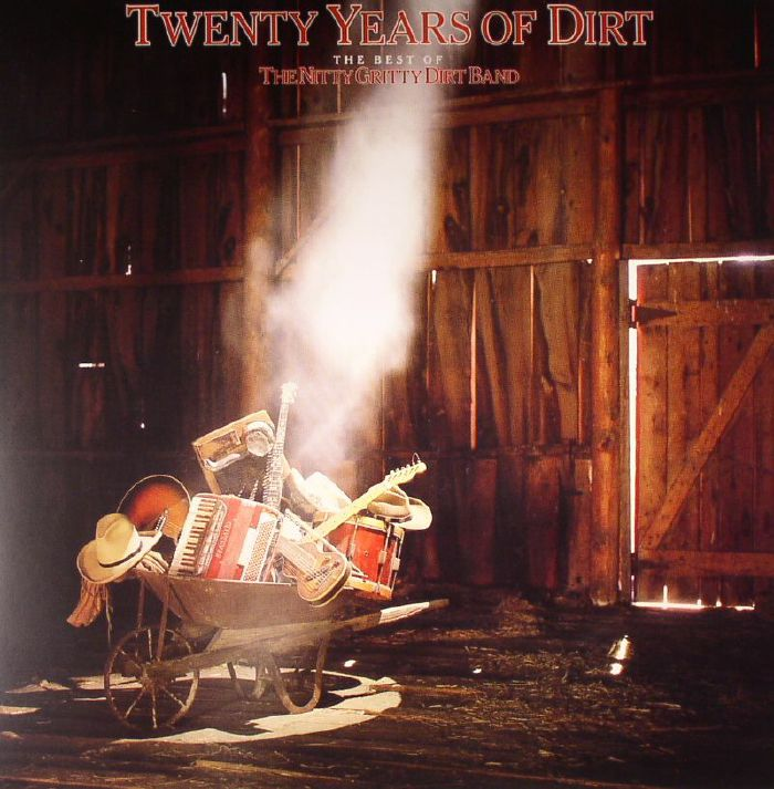 The Nitty Gritty Dirt Band Twenty Years Of Dirt The Best