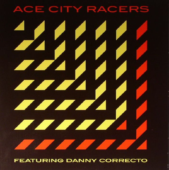 ACE CITY RACERS feat DANNY CORRECTO - Different Angle