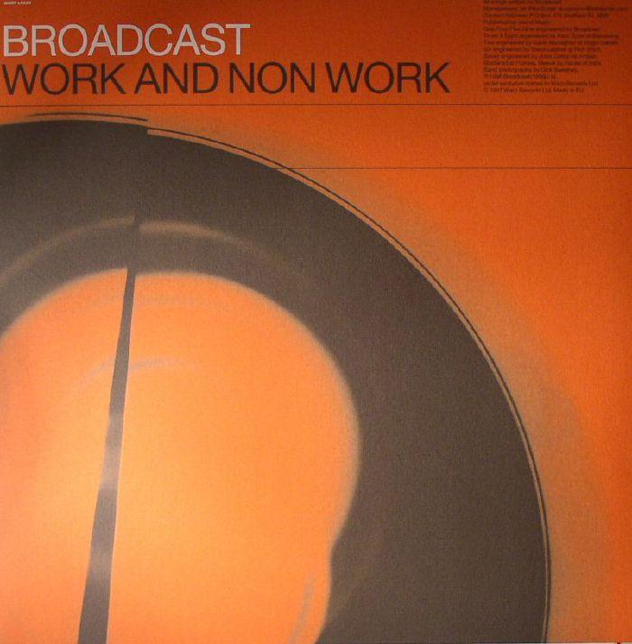 BROADCAST - Work & Non Work (repress)