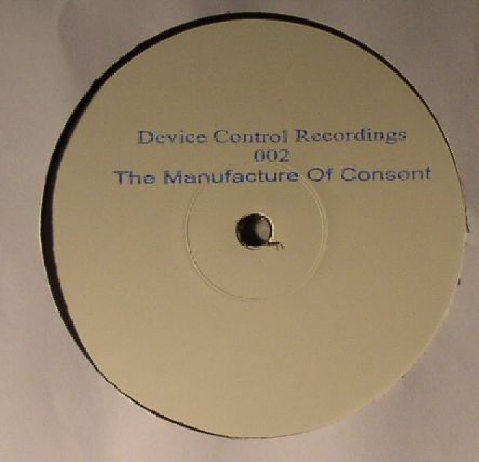 DEVICE CONTROL - The Manufacture Of Consent