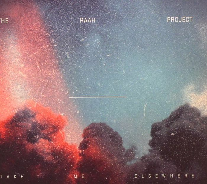 RAAH PROJECT, The - Take Me Elsewhere