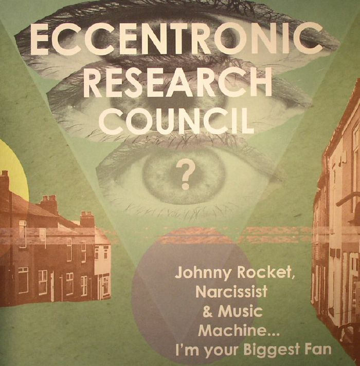 ECCENTRONIC RESEARCH COUNCIL, The - Johnny Rocket Narcissist & Music Machine I'm Your Biggest Fan