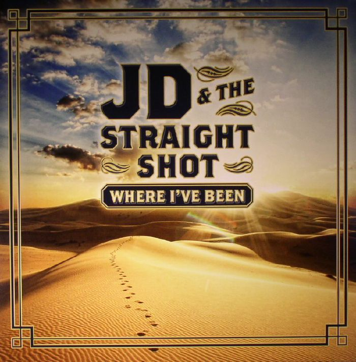JD & THE STRAIGHT SHOT - Where I've Been