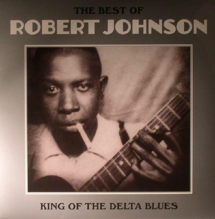 JOHNSON, Robert - The Best Of Robert Johnson: King Of The Delta Blues