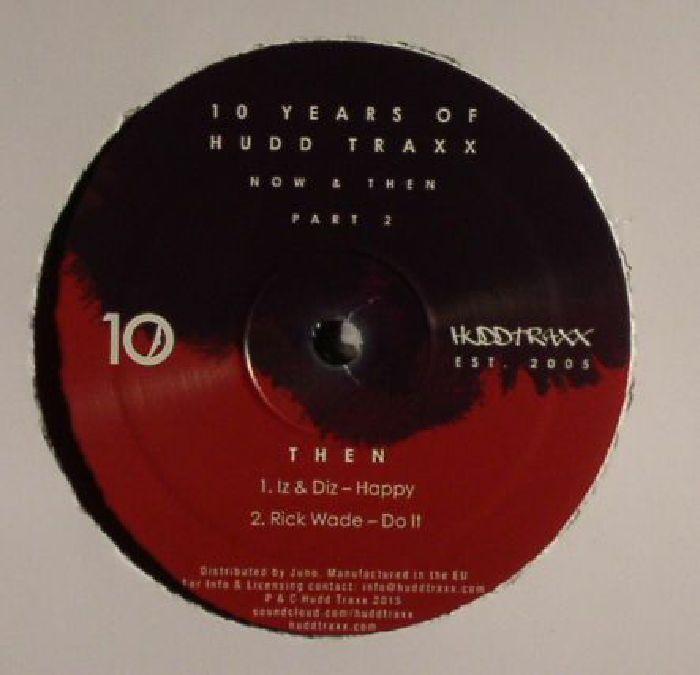LUNA CITY EXPRESS/SEK/IZ & DIZ/RICK WADE - 10 Years Of Hudd Traxx: Now & Then Part 2