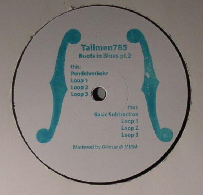 TALLMEN 785 - Roots In Blues Part 2