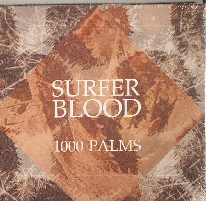 SURFER BLOOD - 1000 Palms