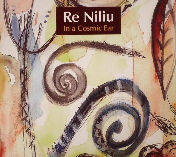 RE NILIU - In A Cosmic Ear