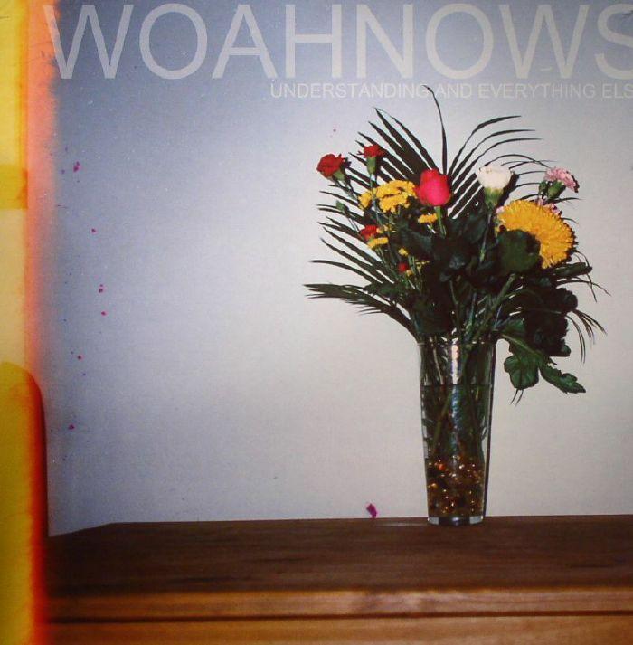 WOAHNOWS - Understanding & Everything Else
