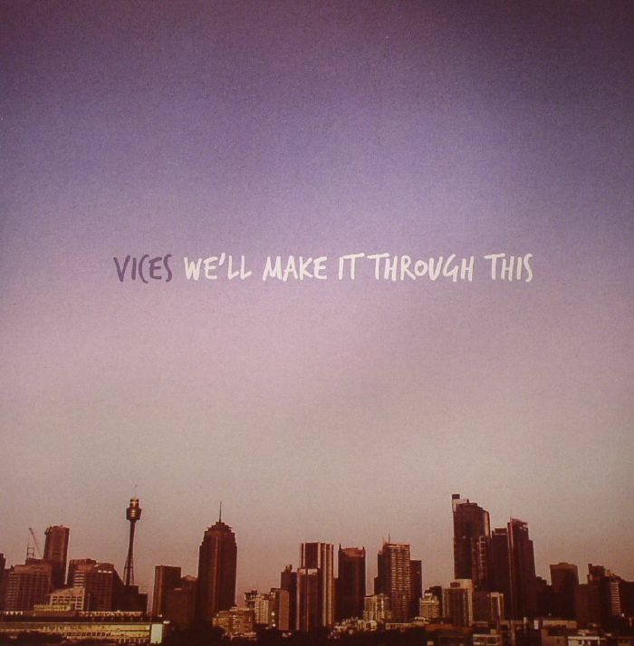 VICES - We'll Make It Through This
