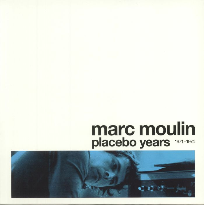 MOULIN, Marc - Placebo Years 1971-1974 (Record Store Day 2015)