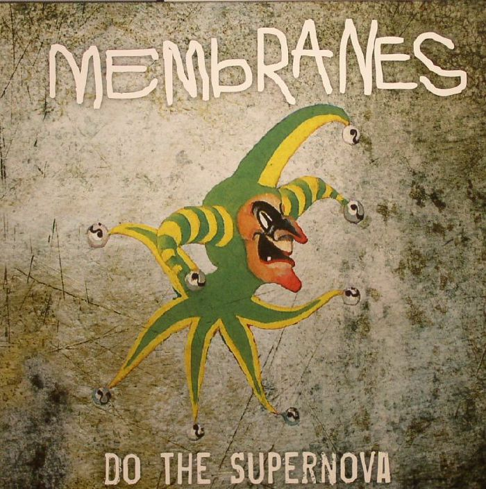 MEMBRANES, The - Do The Supernova (Record Store Day 2015)