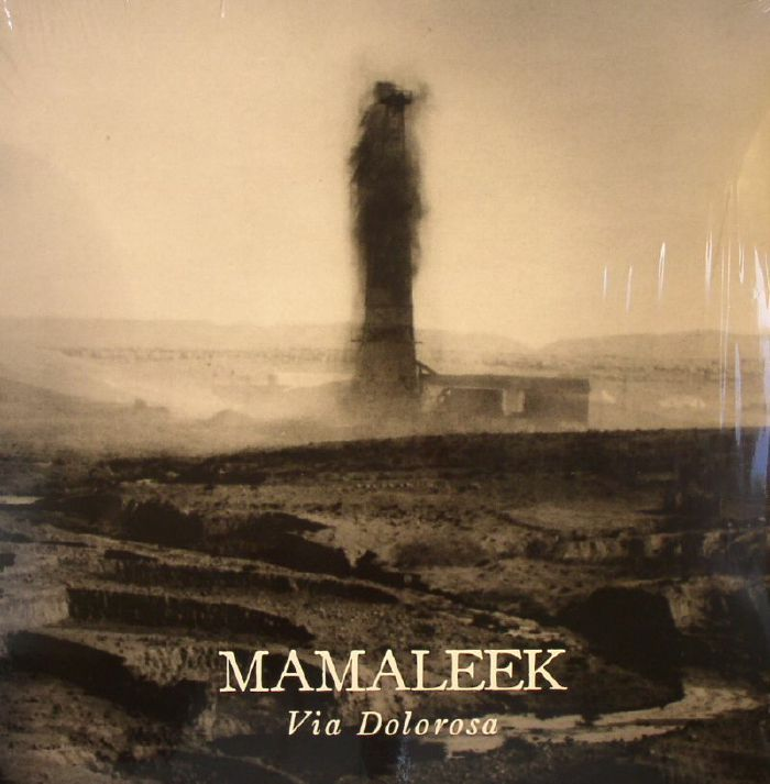 MAMALEEK - Via Dolorosa