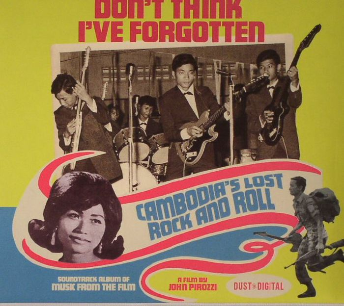 VARIOUS - Don't Think I've Forgotten: Cambodia's Lost Rock & Roll (Soundtrack)