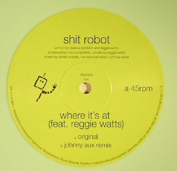 SHIT ROBOT feat REGGIE WATTS - Where It's At