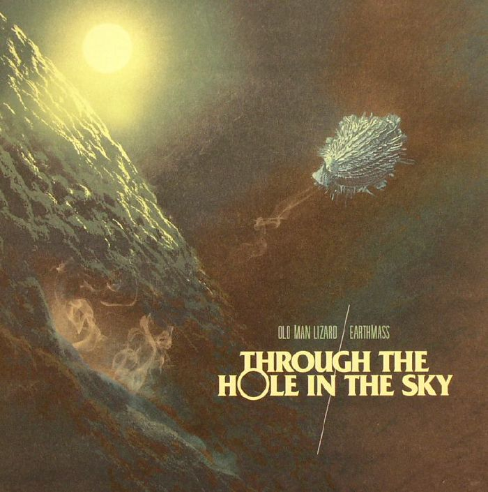 OLD MAN LIZARD/EARTHMASS - Through The Hole In The Sky