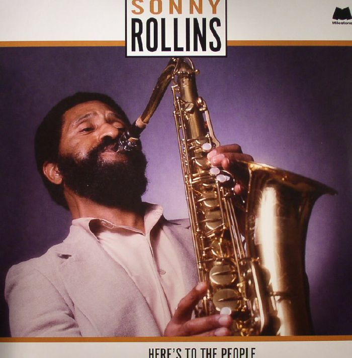 ROLLINS, Sonny - Here's To The People